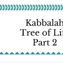 Tree of Life Kabbalah – Part 2